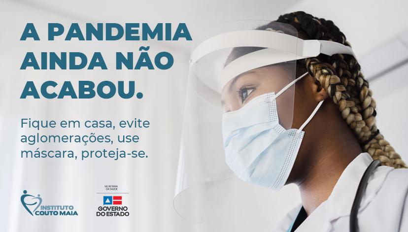 A pandemia ainda não acabou.